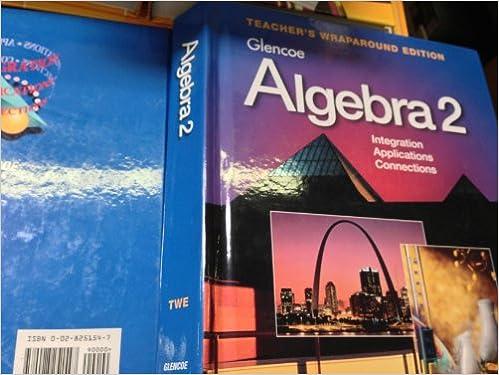 Amazon algebra 2 integrationapplicationsconnections algebra 2 integrationapplicationsconnections teachers wraparound edition teachers guide edition fandeluxe Choice Image