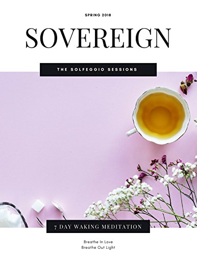 The Only Meditation Book You'll Ever Need: SOVEREIGN (Solfeggio Sessions 111) (English Edition)