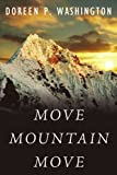 Move Mountain Move, Doreen P. Washington, 1434391604