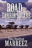 Road to Tahrir Square, Tina Douthat Marreez, 1462623522