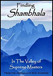 Finding Shambhala: In The Valley of Supreme Masters