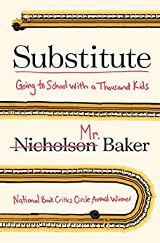 Substitute: Going to School with a Thousand Kids by [Baker, Nicholson]