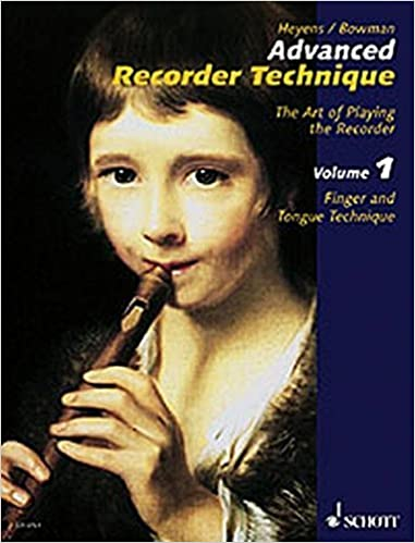 Book Advanced Recorder Technique: The Art of Playing the Reco rder (Schott) volume 1 by Gudrun Heyens (2005-02-01)