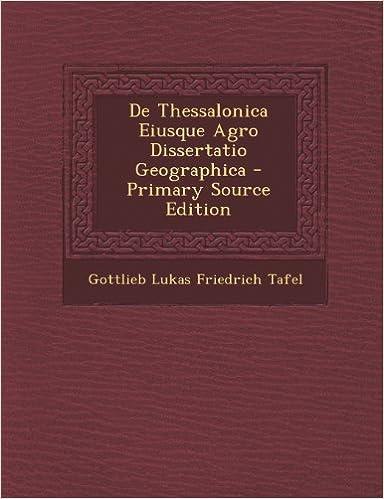 de Thessalonica Eiusque Agro Dissertatio Geographica (Primary Source)