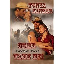 Come Tame Me (Wild Fillies Book 1)