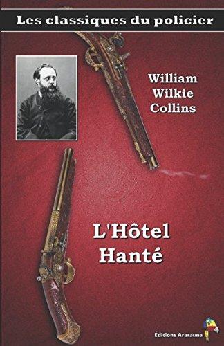Download L'Hôtel Hanté - William Wilkie Collins: Les classiques du policier (15) (French Edition) pdf
