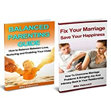 Family relationship: How To Keep a Happy Family Relationship with Marriage Help and Parenting Guide