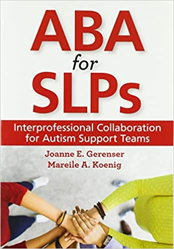 Aba For Slps: Interprofessional Collaboration for Autism