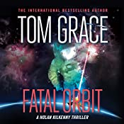 Fatal Orbit: Nolan Kilkenny, Book 4 | Tom Grace