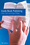 Inside Book Publishing, Giles N. Clark and Angus Phillips, 0415441579
