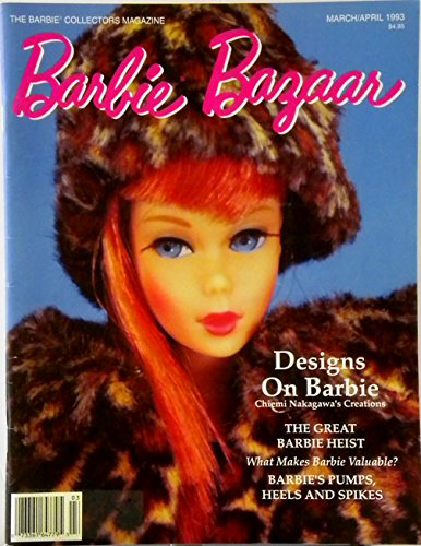 Barbie Bazaar Magazine March/April  1993 Designs on Barbie * The Great Barbie Heist * Barbie Pumps, Heels and Spikes