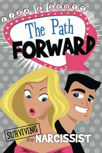 Surviving the Narcissist (The Path Forward Book 2)