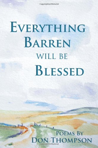 Read Online Everything Barren Will Be Blessed pdf