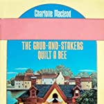 The Grub-and-Stakers Quilt a Bee | Charlotte MacLeod