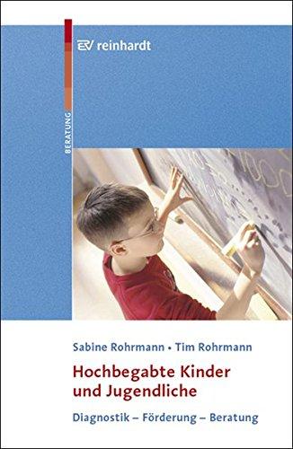 Hochbegabte Kinder und Jugendliche: Diagnostik - Förderung - Beratung