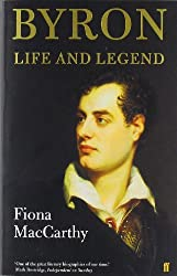 Byron: Life and Legend by Fiona MacCarthy (2003-11-06)