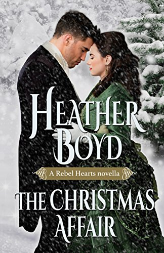 The Christmas Affair (Rebel Hearts Book 3) by [Boyd, Heather]