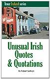 Unusual Irish Quotes and Quotations, Robert Sullivan, 1494927195