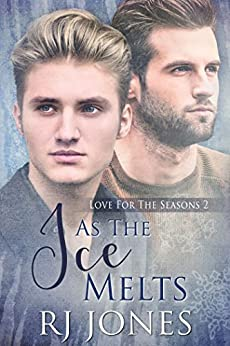 As the Ice Melts (Love for the Seasons Book 2) by [Jones, RJ]