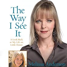 The Way I See It: A Look Back at My Life on Little House Audiobook by Melissa Anderson Narrated by Jane Pfitsch