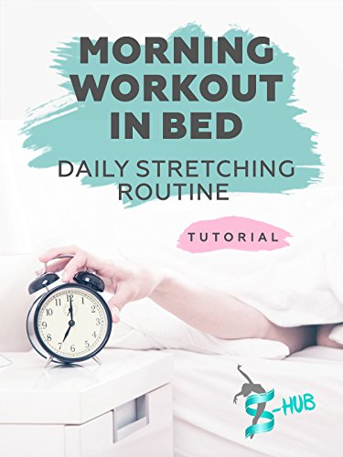 Morning workout in bed - daily stretching routine.
