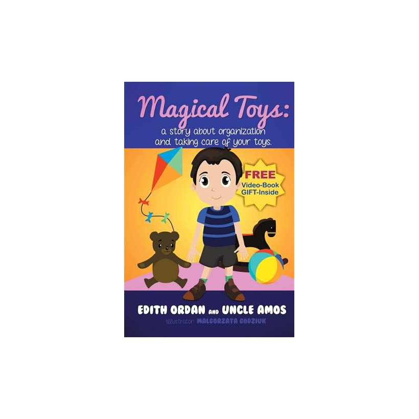 Magical ToysEarly Childrens eBook+eVideo a story about organization and taking care of your toys.(Educational Story). Illustrated eBook 3 10(Bedtime Dreaming)preschool picture Book
