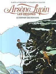 Arsène Lupin, les origines, Tome 2 : Le dernier des romains par Benoît Abtey