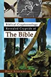 Biblical Cryptozoology Revealed Cryptids of the Bible, Dale Stuckwish, 1441522670