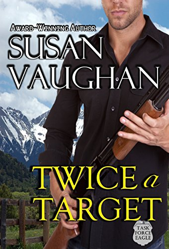 Twice A Target (Task Force Eagle Book 4) for sale  Delivered anywhere in USA