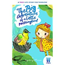 The adventure of a little mockingbird: Children's books: (Animal story, Bedtime story, Beginner readers, Adventure & Education) Ages 2-4, based on a true story, the adventure book