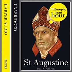 St Augustine: Philosophy in an Hour