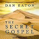 The Secret Gospel Audiobook by Dan Eaton Narrated by Patrick Lawlor