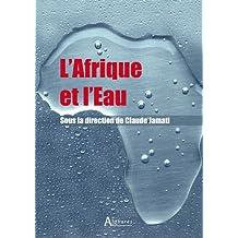 L'Afrique et l'eau: Alpharès (L'Afrique en marche) (French Edition)