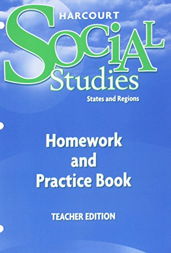 Harcourt Social Studies: Homework and Practice Book Teacher Edition Grade 4 States and Regions