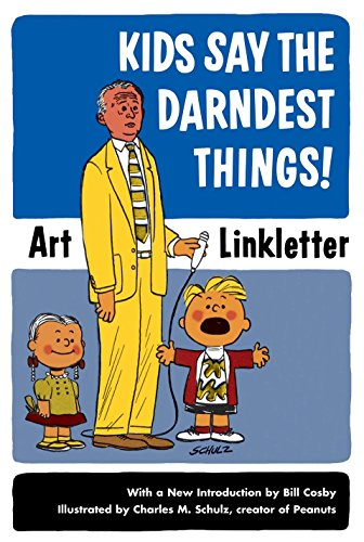 Kids Say the Darndest Things! by Brand: Celestial Arts