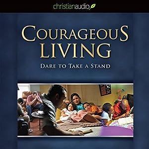 Courageous Living Audiobook