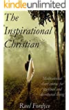 Books: The Inspirational Christian: Motivational Short Stories for Spiritual and Devotional Living (Inspirational Books)