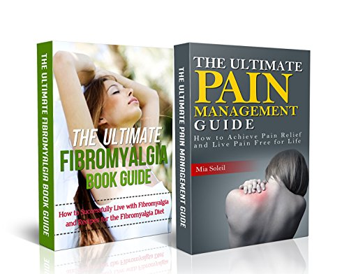Fibromyalgia: Pain Management: Nutritional Healing For Pain Relief From Back Pain, Chronic Pain, Nerve Pain to Pain Free for Life (fatigue, increased energy, ... books, detox, cleanse, neck pain)