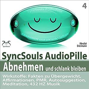 Abnehmen und schlank bleiben. SyncSouls AudioPille Hörbuch