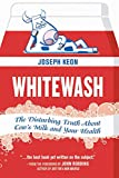 Whitewash: The Disturbing Truth About Cow's Milk and Your Health