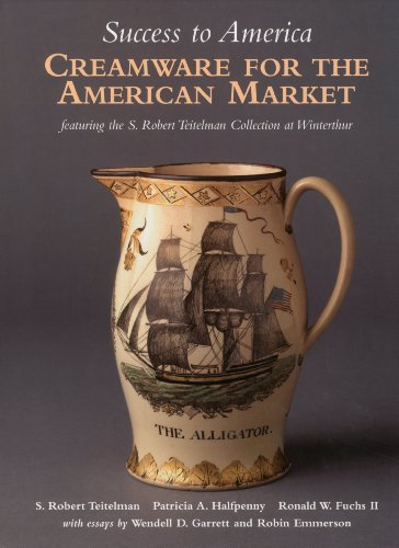 Success to America: Creamware for the American Market (Creamware Collection)