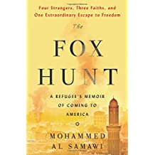 The Fox Hunt: A Refugee8217;s Memoir of Coming to America