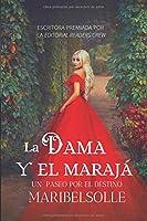 La Dama Y El Marajá: Un Paseo Por El Destino (