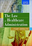 img - for The Law of Healthcare Administration, Eighth Edition book / textbook / text book