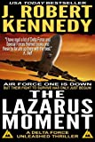 """""""The Lazarus Moment - A Delta Force Unleashed Thriller Book #3 (Delta Force Unleashed Thrillers) (Volume 3)"""" av J. Robert Kennedy"""