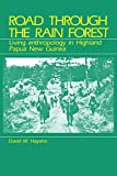 Road Through the Rain Forest: Living Anthropology in Highland Papua New Guinea