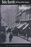 Béla Bartók and Turn-of-the-Century Budapest