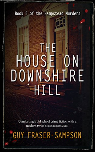 The House on Downshire Hill (Hampstead Murders Book 5) by [Fraser Sampson, Guy]