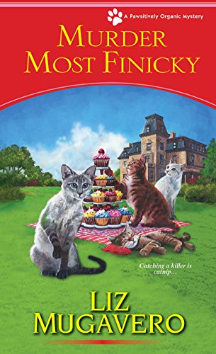 Murder Most Finicky (A Pawsitively Organic Mystery Book 4)