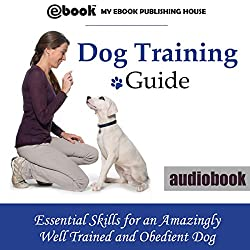 Dog Training Guide: